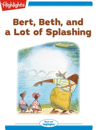 Bert, Beth, and a Lot of Splashing