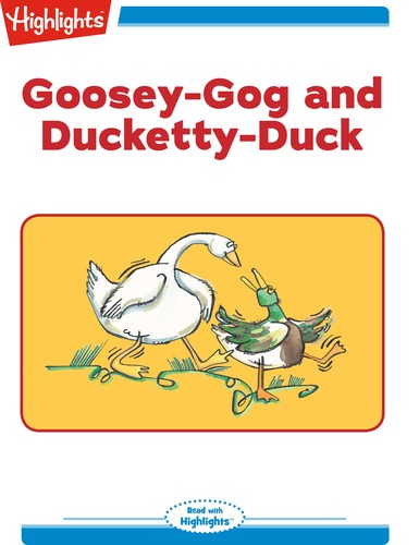 Goosey-Gog and Ducketty-Duck