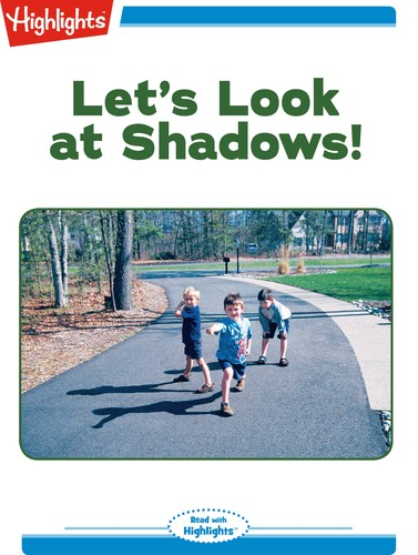 Let's Look at Shadows!