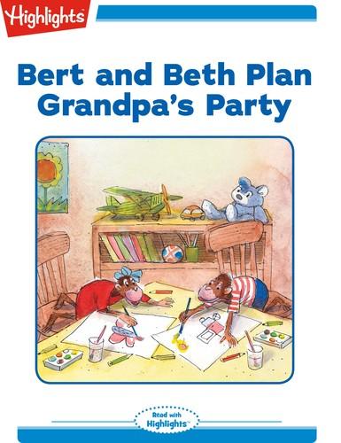 Bert and Beth Plan Grandpa's Party