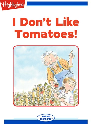 I Don't Like Tomatoes!