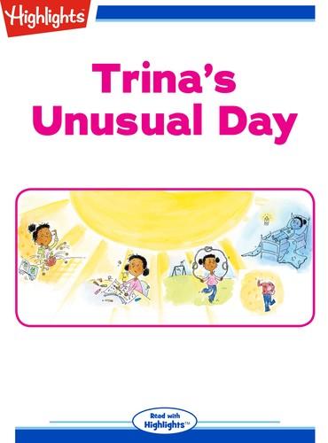 Trina's Unusual Day