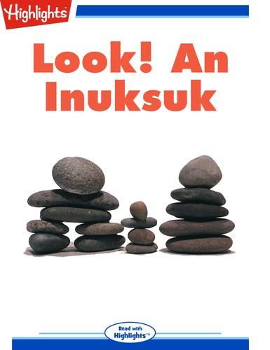 Look! An Inuksuk