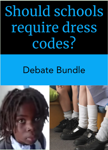 Teaching Debate Bundle: Should schools require dress codes?