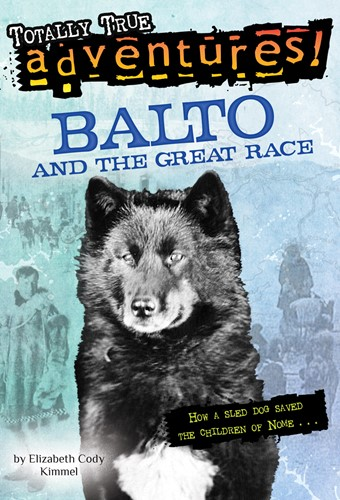 Balto and the Great Race (Totally True Adventures)