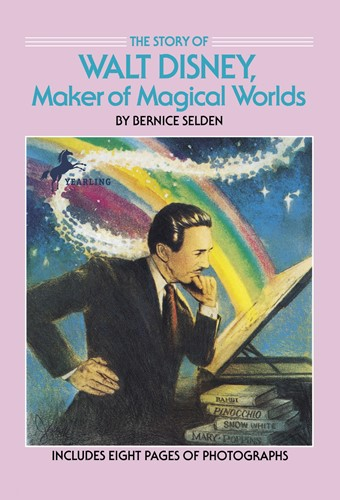 The Story of Walt Disney Maker of Magical Worlds