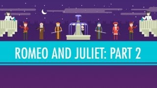 Teaching Romeo and Juliet Part 2: Crash Course English Literature [video]