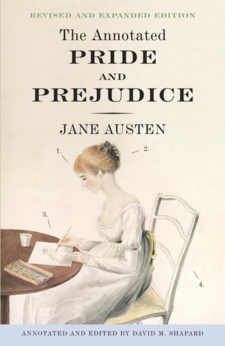 The Annotated Pride and Prejudice: A Revised and Expanded Edition