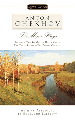 The Major Plays: Ivanov, The Sea Gull, Uncle Vanya, The Three Sisters, The Cherry Orchard