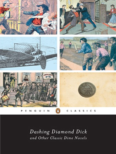Dashing Diamond Dick and Other Classic Dime Novels
