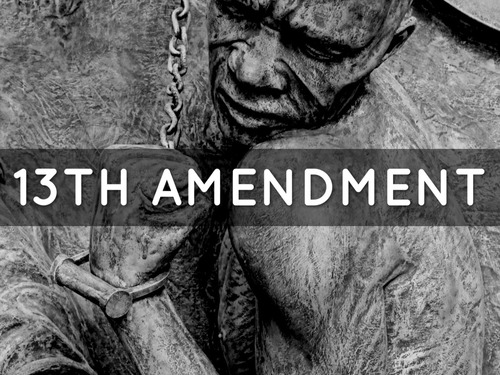 13th Amendment to the U.S. Constitution: Abolition of Slavery (1865)