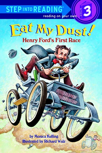 Step Into Reading® 3: Eat My Dust!: Henry Ford's First Race