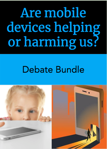 Teaching Debate Bundle: Are mobile devices helping or harming us?