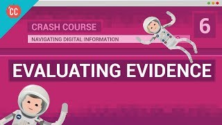 Teaching Evaluating Evidence: Crash Course Navigating Digital Information #6 [video]