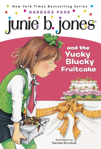 Junie B. Jones and the Yucky Blucky Fruitcake (Junie B. Jones)