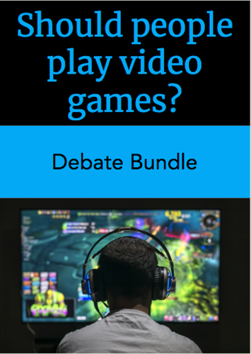 Teaching Debate Bundle: Should people play video games?