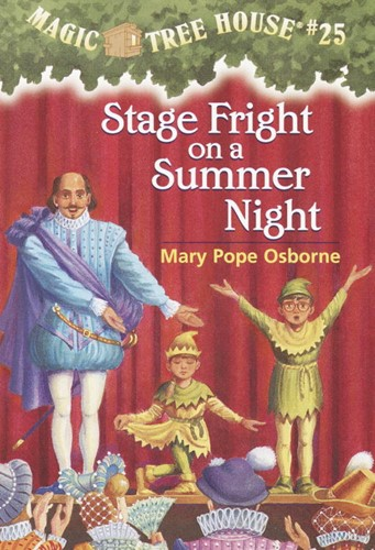 Magic Tree House® #25: Stage Fright on a Summer Night