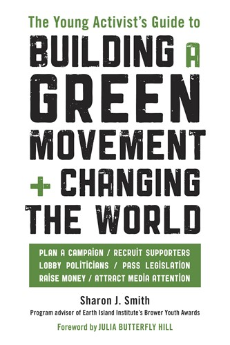 The Young Activist's Guide to Building a Green Movement + Changing the World