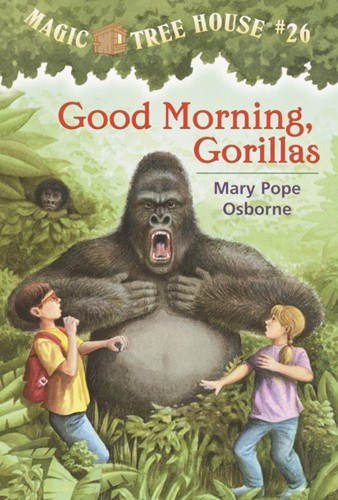 Magic Tree House® #26: Good Morning, Gorillas