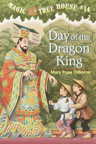 Magic Tree House® #14: Day of the Dragon King