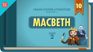 Teaching Macbeth Part 2: Crash Course Literature [video]